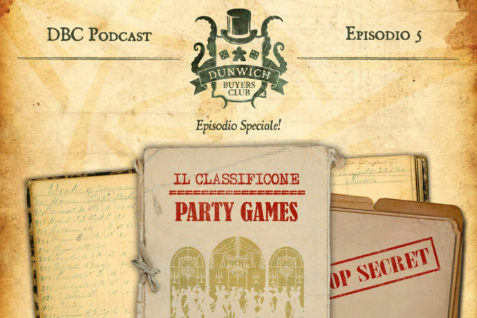 Dunwich Buyers Club Podcast - Episodio 5 - CLASSIFICONE Party Games