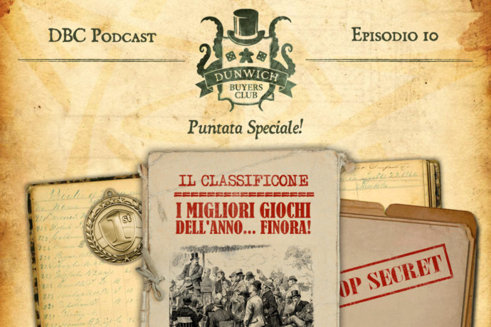 Dunwich Buyers Club Podcast - Episodio 10 - CLASSIFICONE: I migliori giochi del 2017… finora!