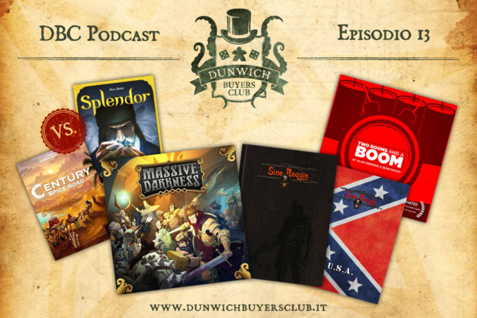 Dunwich Buyers Club Podcast - Episodio 13 - Splendor VS Century, Massive Darkness, Sine Requie, Two Rooms and a Boom!