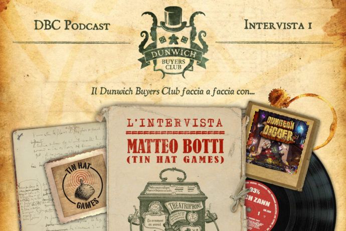 Dunwich Buyers Club intervista Matteo Botti di Tin Hat Games