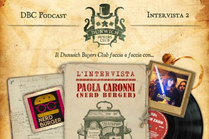 Dunwich Buyers Club intervista Paola Caronni di Nerdburger.it