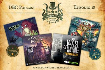 Episodio 18 – Alien-1, Le Case della Follia Seconda Edizione, This War of Mine, Arcadia Quest