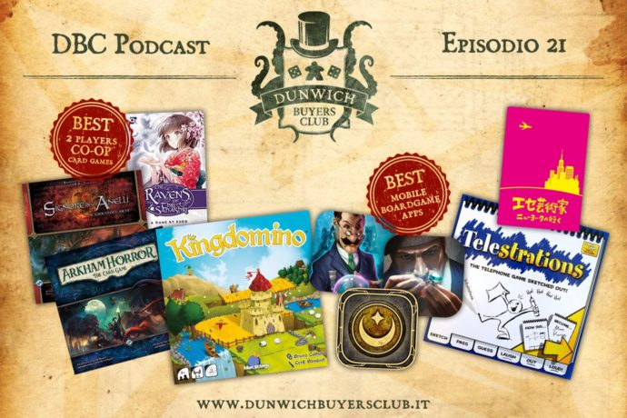 Dunwich Buyers Club Podcast - Episodio 21 - Migliori 3 Co-Op 2 Player Card Game, Kingdomino, Migliori 3 Boardgame App, Fake Artist goes to New York vs Telestrations
