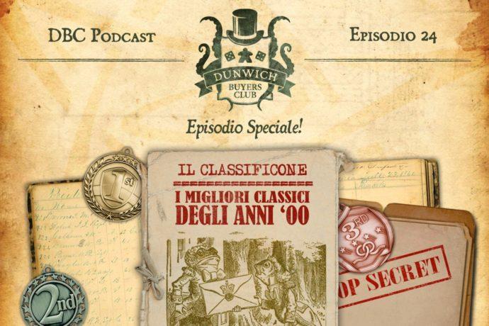 Dunwich Buyers Club Podcast - Episodio 24 - CLASSIFICONE: I migliori classici degli anni '00