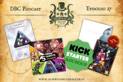 Episodio 27 – Anachrony, 5 Minutes Dungeon, Kickstarter round-up, T.I.M.E. Stories vs Tragedy Looper