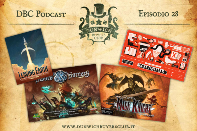 Dunwich Buyers Club Podcast - Episodio 28 - Leaving Earth, Sword & Sorcery, Mage Knight, Secret Hitler
