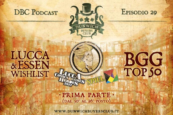 Dunwich Buyers Club Podcast - Episodio 29 - Super BGG Top 50 & wishlist Lucca e Essen 2017, prima parte