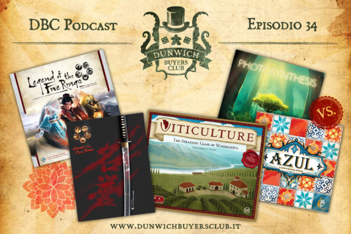 Dunwich Buyers Club - Episodio 34 - Legend of the Five Rings LCG, Legend of the Five Rings RPG, Viticulture, Photosynthesis VS Azul