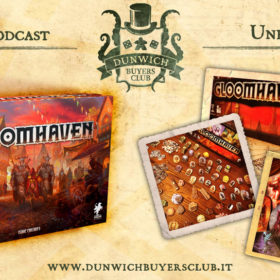 Dunwich Buyers Club Unboxing Gloomhaven