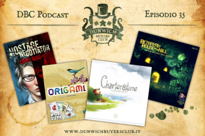Episodio 35 – Hostage Negotiator, Origami, Charterstone e Betrayal at the House on the Hill