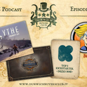 Dunwich Buyers Club - Episodio 38 - Scythe, Mechs vs. Minions, Top 3 Kickstarter di inizio 2018, BGG Top 50 Novembre 2017