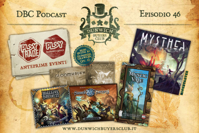 Dunwich Buyers Club - Episodio 46 - Preview Modena Play e Play Trade 2018, Mystic Vale, Miniguida ai Dungeon Crawler (seconda parte), Mysthea