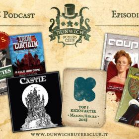 Dunwich Buyers Club - Episodio 47 - Iron Courtain vs 13 Minuti, Escape the Dark Castle, uscite Kickstarter marzo/aprile 2018, Coup & Reformation