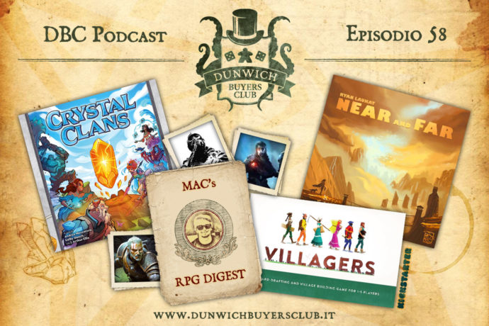 Dunwich Buyers Club - Episodio 58 – Crystal Clans, MaC's RPG Digest, Villagers, Near and Far
