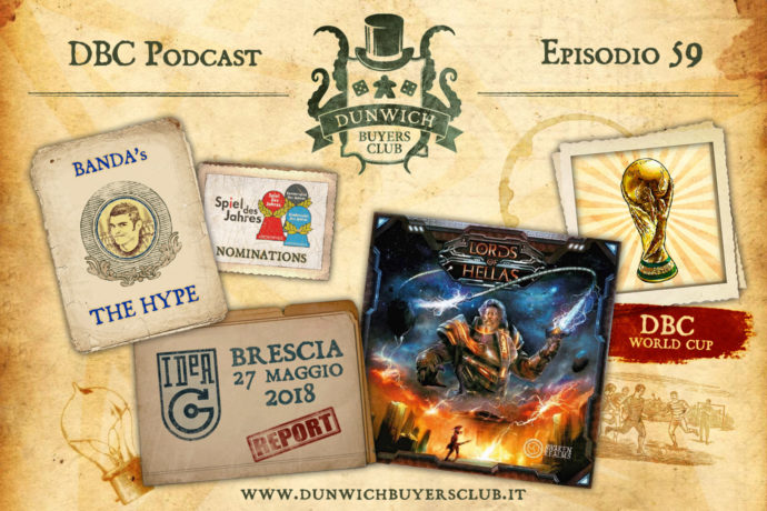 Dunwich Buyers Club - Episodio 59 - Spiel des Jahres nomination, IdeaG Brescia report, Lords of Hellas, DBC World Cup