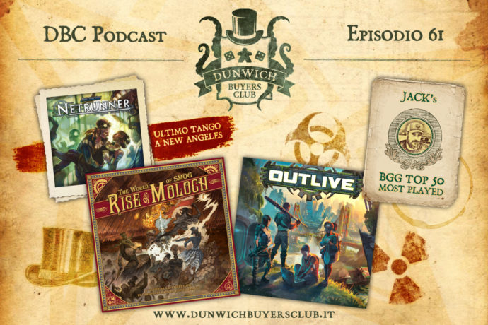 Dunwich Buyers Club - Episodio 61 – La fine di Android: Netrunner, The World of SMOG: Rise of Moloch, Outlive, Jack's BGG Top 50