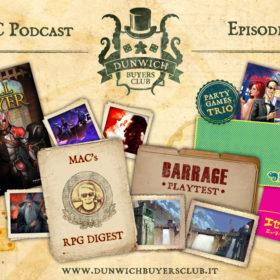 Dunwich Buyers Club - Episodio 63 - Roll Player, MaC's RPG Digest, Barrage, Party Game Trio