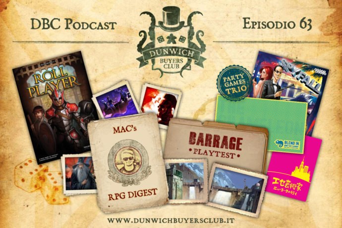 Dunwich Buyers Club - Episodio 63 - Roll Player, MaC's RPG Digest, Barrage, Party Game Trio