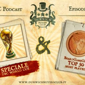 Dunwich Buyers Club - Episodio 65 – DBC World Cup & BGG Top 50