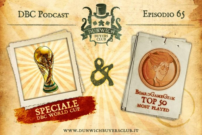 Dunwich Buyers Club - Episodio 65 – DBC World Cup & BGG Top 50