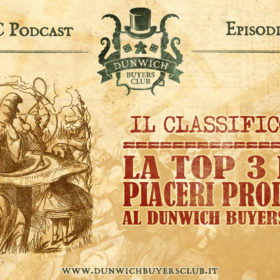 Dunwich Buyers Club - Episodio 66 – CLASSIFICONE: La Top 3 dei piaceri proibiti al Dunwich Buyers Club