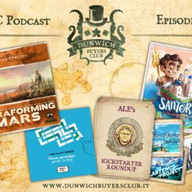 Dunwich Buyers Club - Episodio 68 - Terraforming Mars, Venice Connection, Ale's Kickstarter Round-up, Santorini