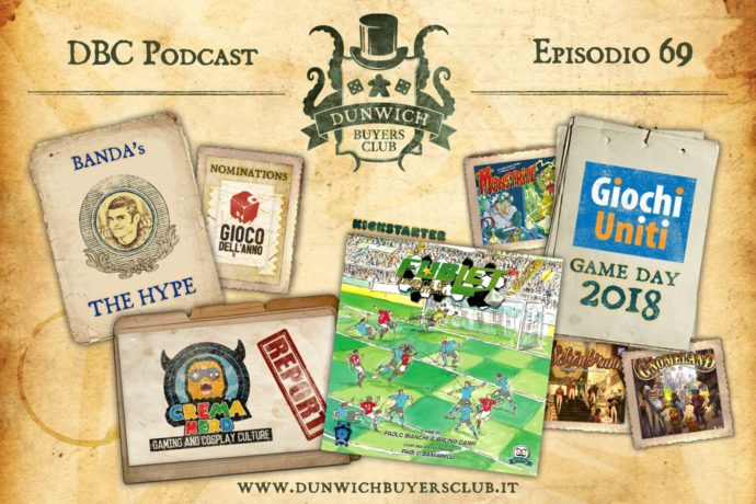 Dunwich Buyers Club - Episodio 69 - Banda's The Hype, Crema Nerd, Fublet e Giochi Uniti preview