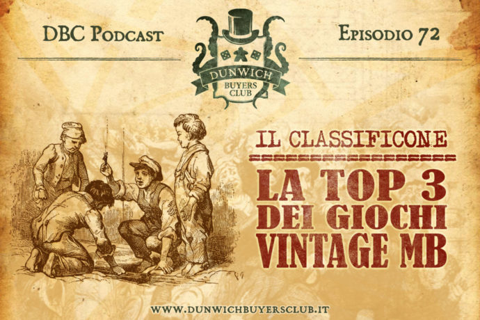 Dunwich Buyers Club - Episodio 72 – CLASSIFICONE: La Top 3 dei giochi vintage MB