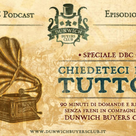 Dunwich Buyers Club - Episodio LIVE – Speciale DBC: chiedeteci di tutto!
