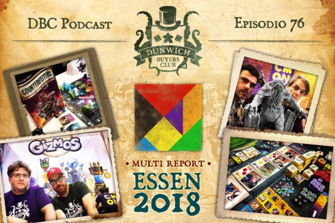 Dunwich Buyers Club – Episodio 76 – Report da Essen Spiel 2018