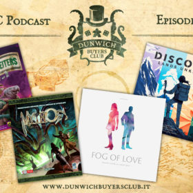 Dunwich Buyers Club - Episodio 78 – Counterfeiters, Mythos, Fog of Love, Discover: Lands Unknown