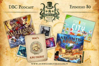 Episodio 80 – Wildlands, MaC's RPG digest, Atlantis Rising, Fortune City