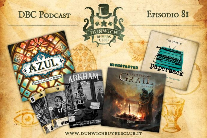 Dunwich Buyers Club – Episodio 81 – Azul Sintra, Arkham Noir, Tainted Grail, Paperback