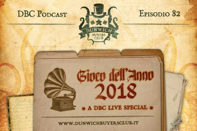 Dunwich Buyers Club – Episodio 82 – Il Gioco dell'Anno 2018