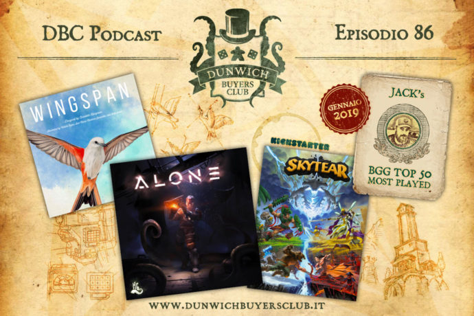Dunwich Buyers Club - Episodio 86 – Wingspan, Alone, Skytear, BGG Top 50