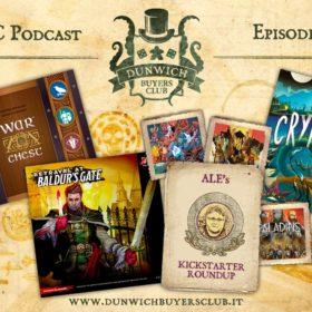 Dunwich Buyers Club - Episodio 87 - War Chest, Betrayal at Baldur's Gate, Kickstarter Round-up, Cryptid