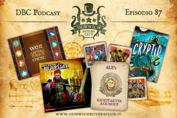 Dunwich Buyers Club - Episodio 87 - War Chest, Betrayal at Baldur's Gate, Kickstarter Round-up, Cryptid