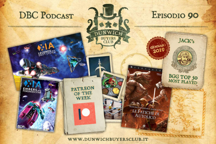Dunwich Buyers Club - Episodio 90 - Patreon of the week, Il mondo di XIA, Le Fatiche di Autolico, BGG Top 50