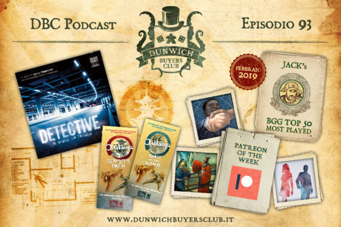 Dunwich Buyers Club - Episodio 93 - Detective, Onitama Sensei's Path & Way of the Wind, Patreon of the Week, BGG Top 50