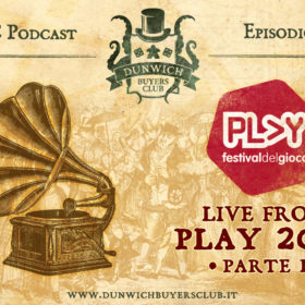 Dunwich Buyers Club - Episodio 95 - Live from Modena PLAY 2019 (parte 1)