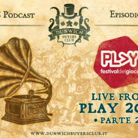 Dunwich Buyers Club - Episodio 96 - Live from Modena PLAY 2019 (parte 2)