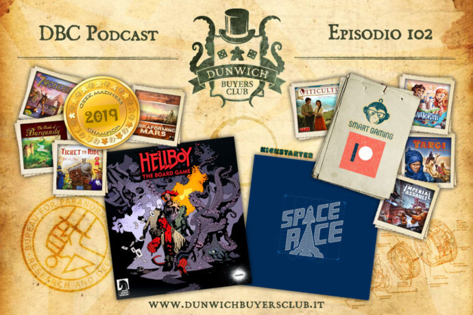 Dunwich Buyers Club - Episodio 102 - Smart-Gaming, Geek Madness 2019, Hellboy: The Board Game, Space Race
