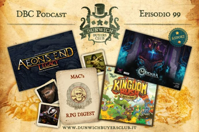 Dunwich Buyers Club - Episodio 99 - Aeon's End Legacy, RPG Digest, Kingdom Rush, Middara