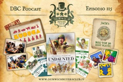 Episodio 115 – Ludica 2019 report, Undaunted: Normandy, BGG Top 50
