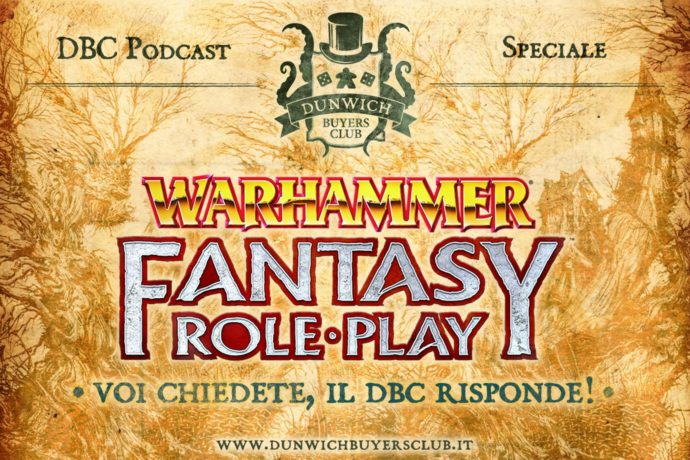 Dunwich Buyers Club - Speciale Warhammer Fantasy Roleplay 4^ Edizione