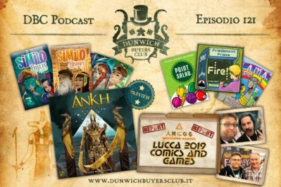 Episodio 121 – Lucca Comics & Games 2019, Similo, Ankh Preview, LLAMA/Point Salad/Fire!