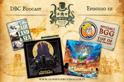 Episodio 131 – Air, Land & Sea, Return to Dark Tower, Atlantis Rising, BGG: una decade in review