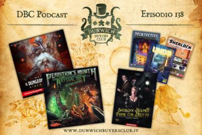 Episodio 138 – Waterdeep: Il Dungeon del Mago Folle, Perdition's Mouth, Sherlock Holmes: Prima con delitto, Undo/Decktective/Sherlock