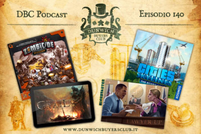 Episodio 140 – Zombicide: Invader, Tainted Grail digital, Lawyer Up, Cities Skyline