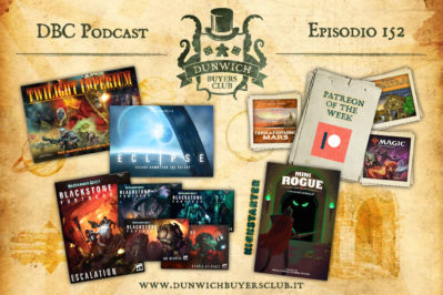 Episodio 152 – Patreon of the Week, Eclipse & TI4, Blackstone Fortress expansions, Mini Rogue